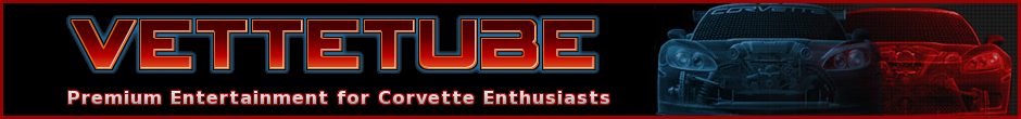 VetteTube:  Premium Entertainment for Corvette Enthusiasts
