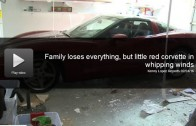 Family Loses Everything Except C6 Corvette in Whipping Winds