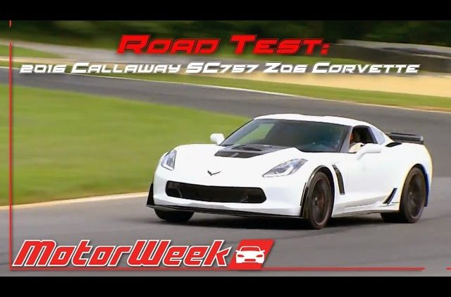 Road Test: 2016 Callaway SC757 Z06 Corvette – Abuse of Power