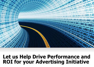 Let us Help Drive Performance and ROI for your Advertising Initiative